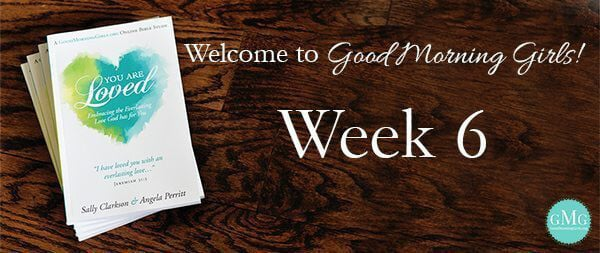 Week 6 Good Morning Girls Blog Header