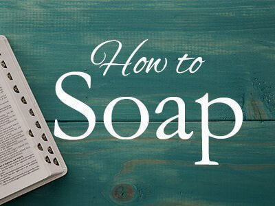 How to SOAP a Bible Study - Love God Greatly