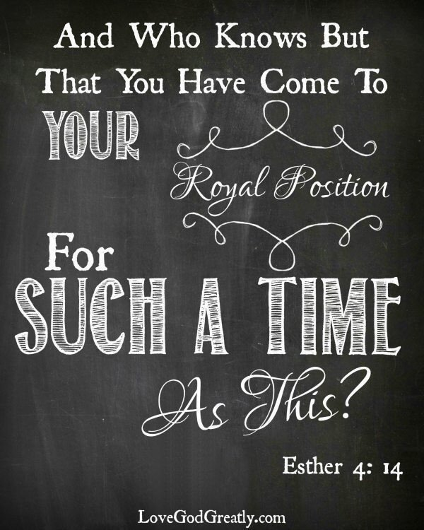 """FREE Printable Bible Verse - Esther 4:14. """"And who knows but that you have come to your royal position for such a time as this? """" #LoveGodGreatly #FreePrintable"""
