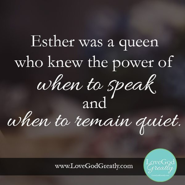 Esther was a queen who knew the power of when to speak and when to remain quiet  ~ Angela  #EstherStudy #LoveGodGreatly