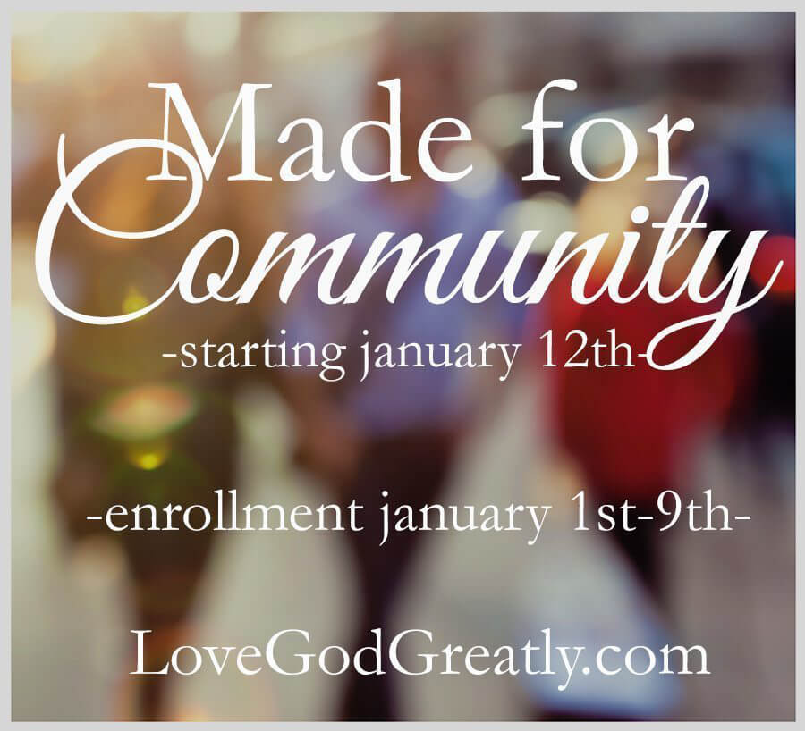 Love God Greatly-Made for Community