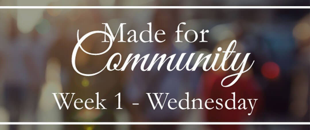 {Made for Community} with God ~ The prayer you and I need to pray this year…