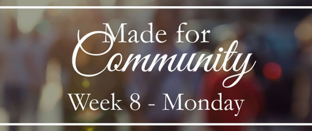 {Week 8} We Need Others…Putting God's Word Into Action