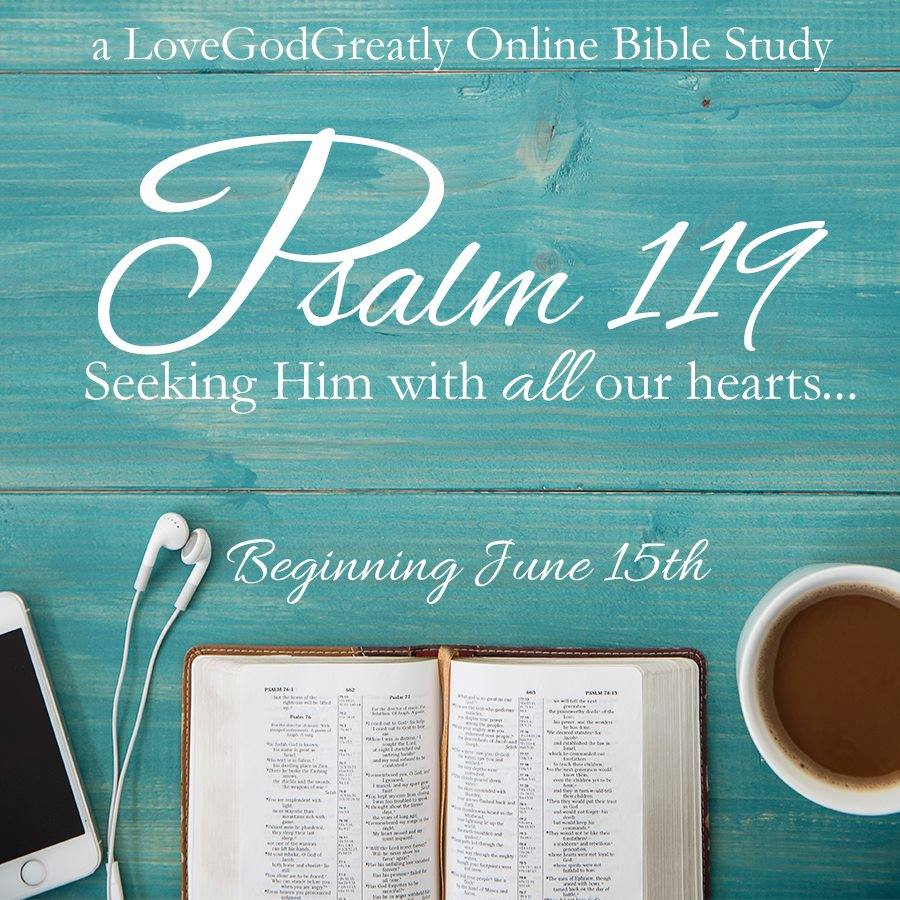 Love God Greatly Psalm 119 Study