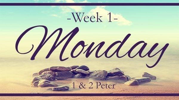 1 & 2 Peter: Week 1-Monday- Our Inheritance