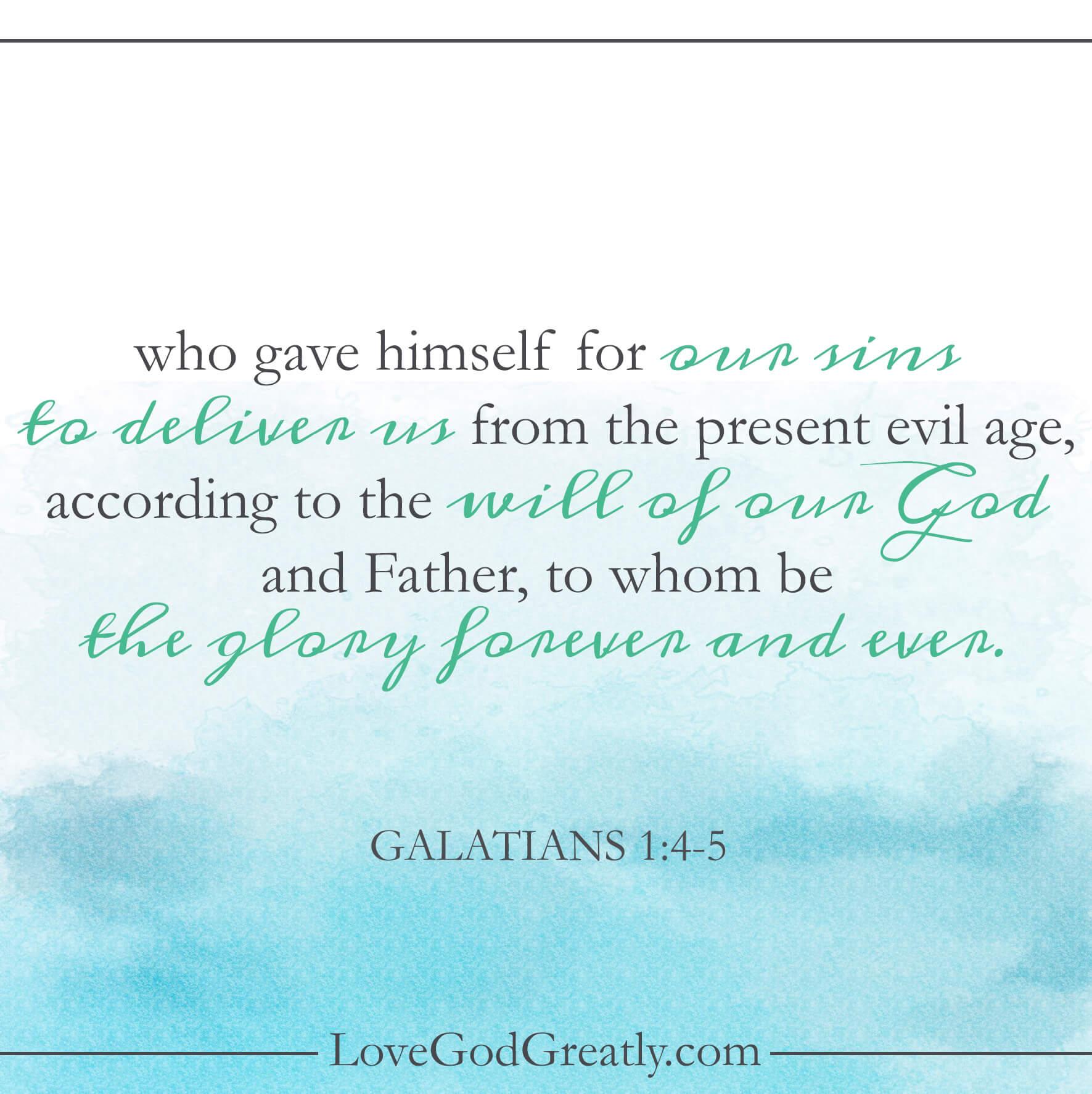 Love God Greatly Galatians Week 1 Memory Verse