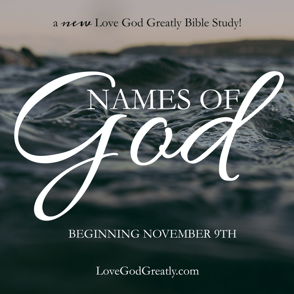 Love God Greatly- Names of God