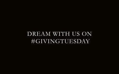 Dream with us on #GivingTuesday!