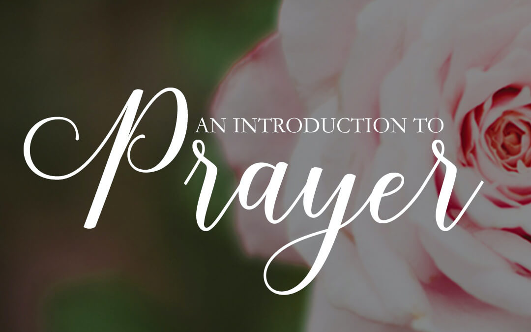 An Intro to Prayer