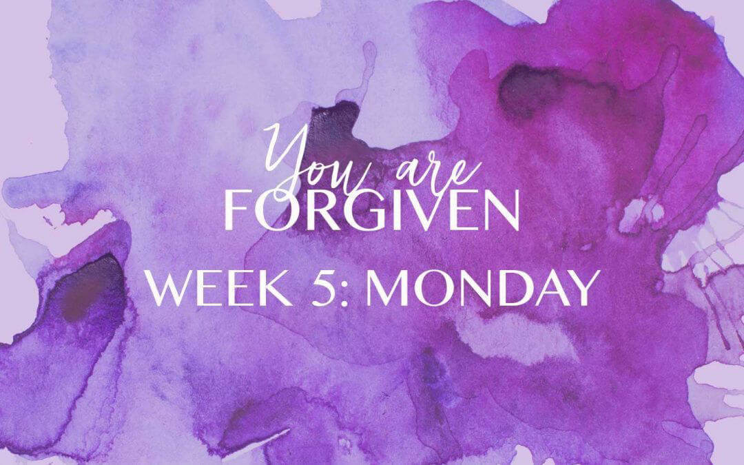 Week 5 – The Call of Forgiveness
