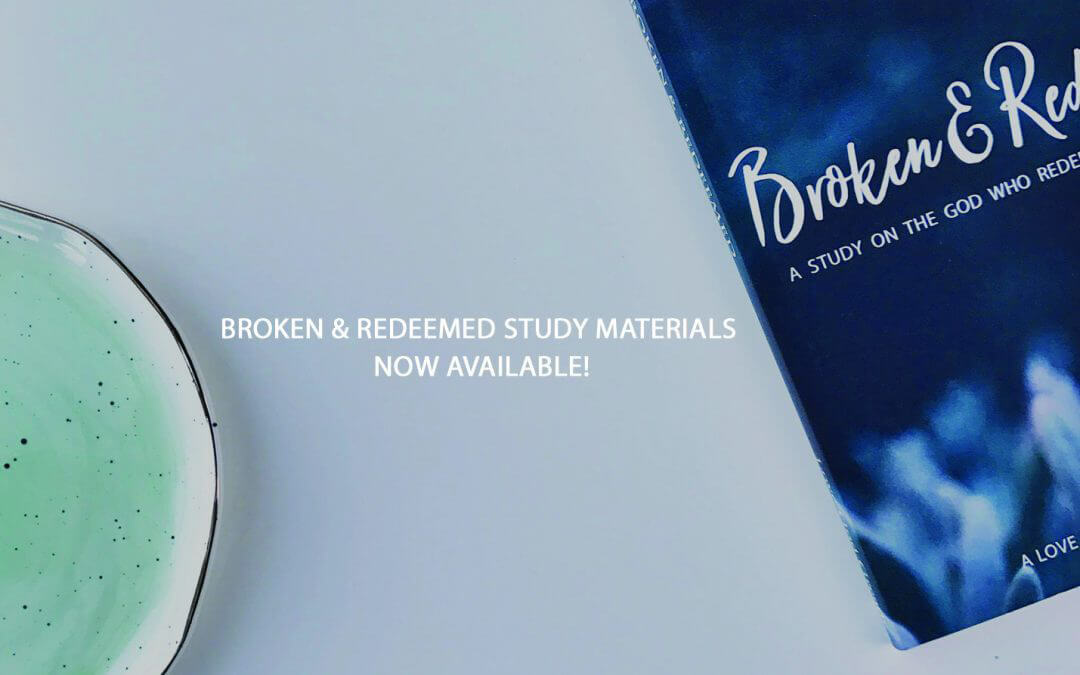 Broken & Redeemed Study Materials Now Available