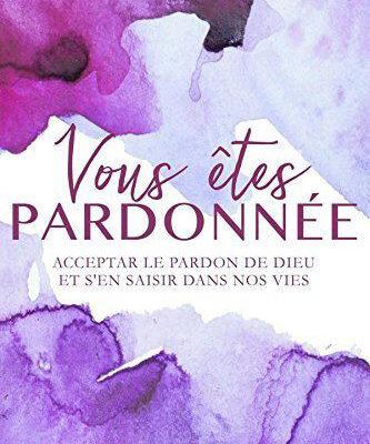 Vous Êtes Pardonnée Français