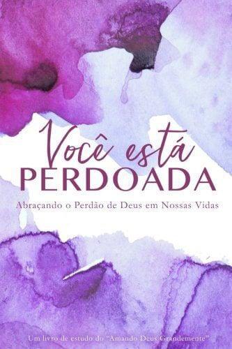 Vocé Está Perdoada Português