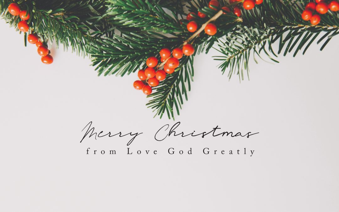 Merry Christmas from Love God Greatly!