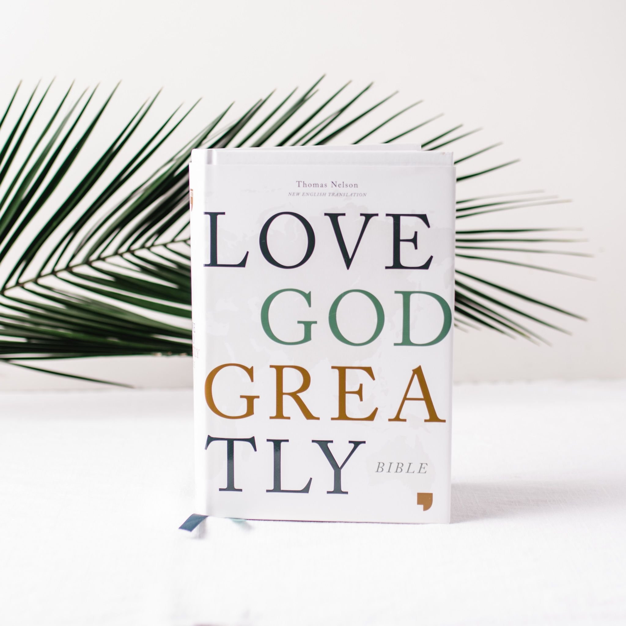 Love God Greatly Bible Printed Hardcover