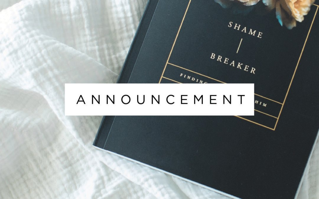 Announcing Our Next Study: Shame Breaker