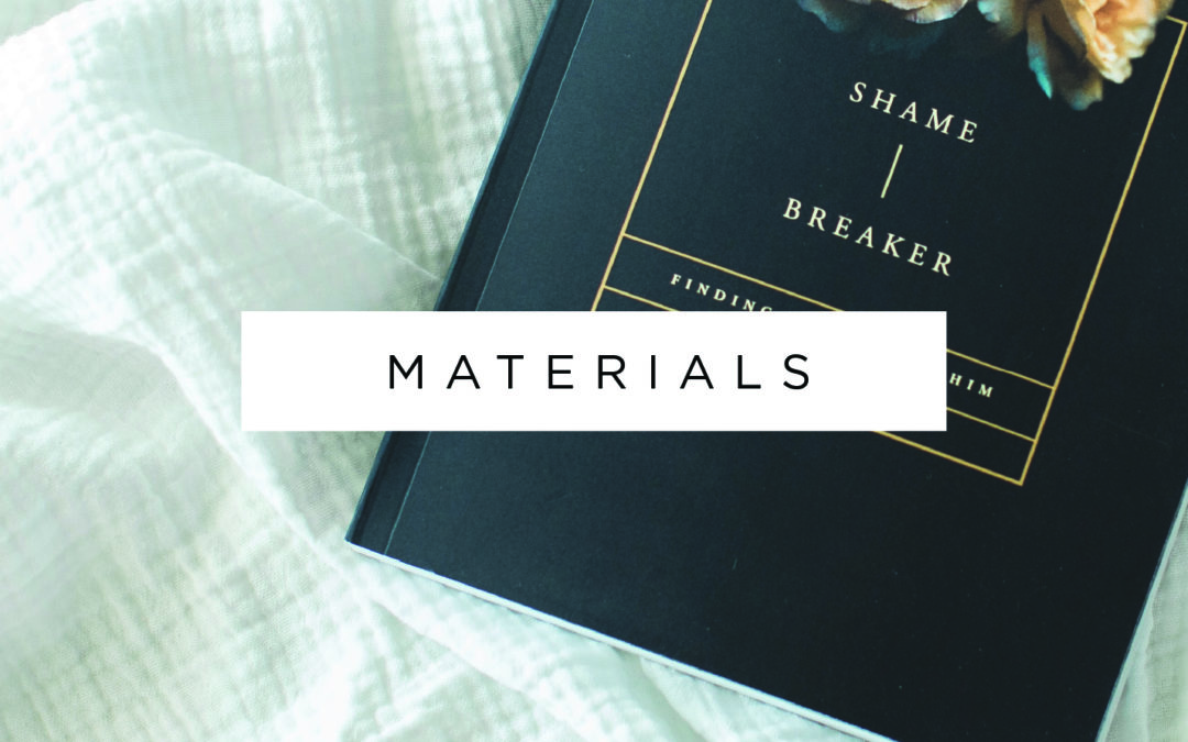 Shame Breaker – Materials Now Available